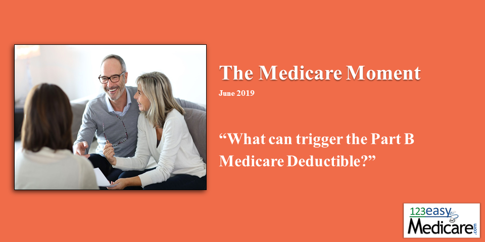 What can trigger Part B Medicare Deductible? | 123Easy Medicare