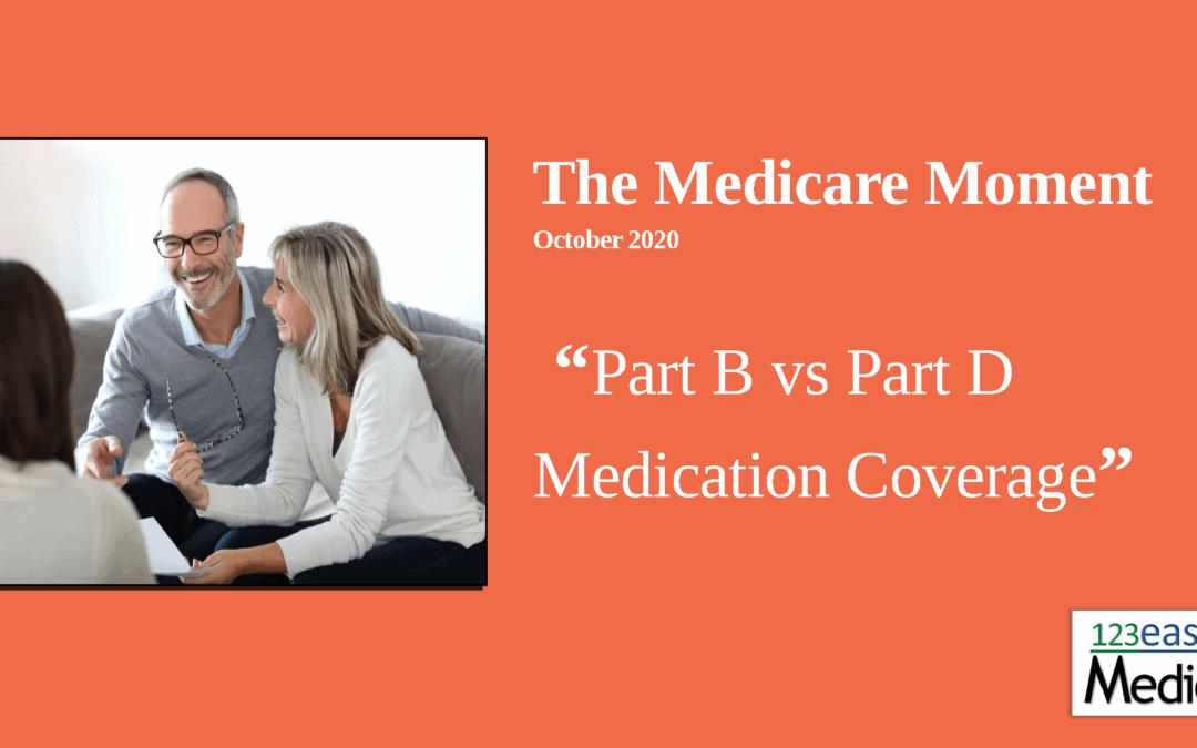 Medicare Part B vs Part D Medication coverage – 2020